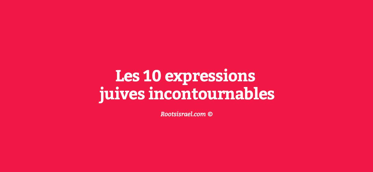 Les 10 Expressions Juives Incontournables Http