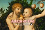 La vraie histoire d'Adam et Eve que personne n'a jamais osé raconter